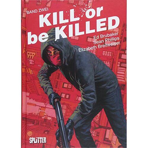 Ed Brubaker - Kill or be Killed. Band 2: Buch 2 - Preis vom 22.10.2020 04:52:23 h
