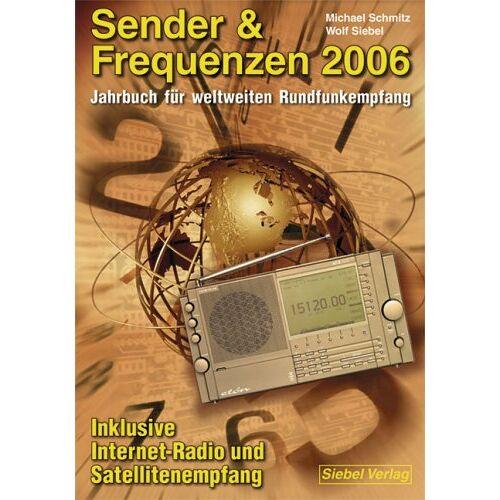 Wolf Siebel - Sender und Frequenzen 2006 - Preis vom 04.09.2020 04:54:27 h