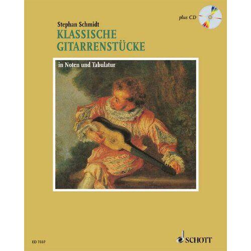 Stephan Schmidt - Klassische Gitarrenstücke in Noten und Tabulatur. Plus CD - Preis vom 12.10.2019 05:03:21 h
