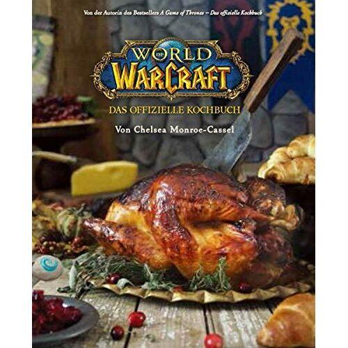 Chelsea Monroe-Cassel - World of Warcraft: Das offizielle Kochbuch - Preis vom 09.04.2021 04:50:04 h