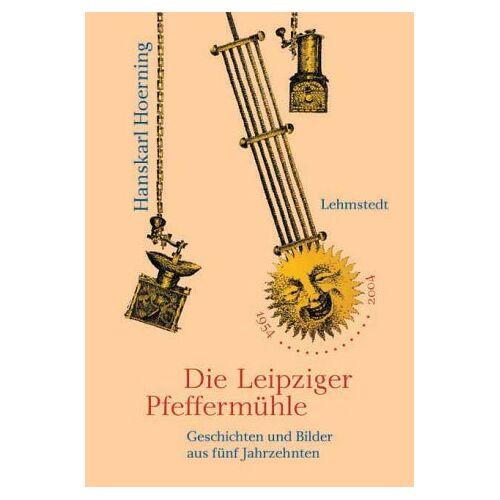 Hanskarl Hoerning - Die Leipziger Pfeffermühle - Preis vom 25.02.2021 06:08:03 h