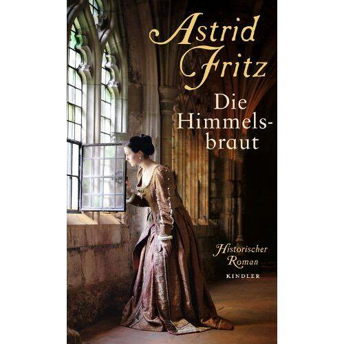 Astrid Fritz - Die Himmelsbraut - Preis vom 19.01.2021 06:03:31 h