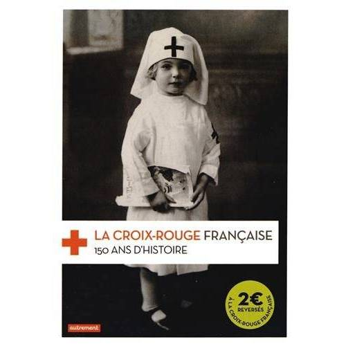 Frédéric Pineau - La Croix-Rouge française : 150 ans d'histoire - Preis vom 27.02.2021 06:04:24 h