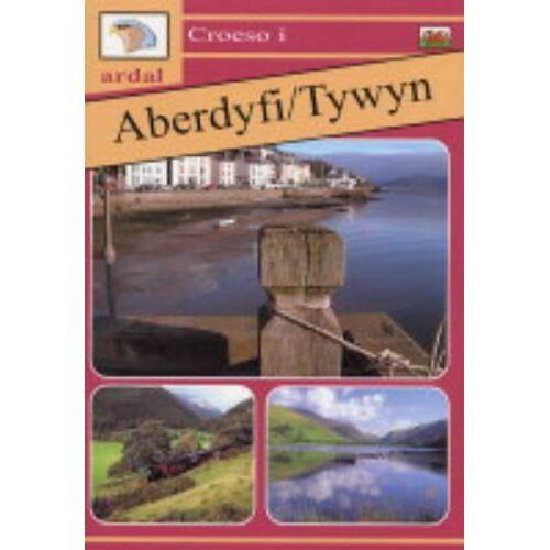 Owain Maredudd - Croeso i Ardal Aberdyfi - Tywyn (Ardal Guides) - Preis vom 12.04.2021 04:50:28 h