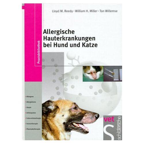 Reedy, Lloyd M. - Allergische Hauterkrankungen bei Hund und Katze: Allergene, Allergietests, Atopie, Arthropoden, Futtermittelallergie, Immuntherapie, Pharmakotherapie - Preis vom 05.09.2020 04:49:05 h