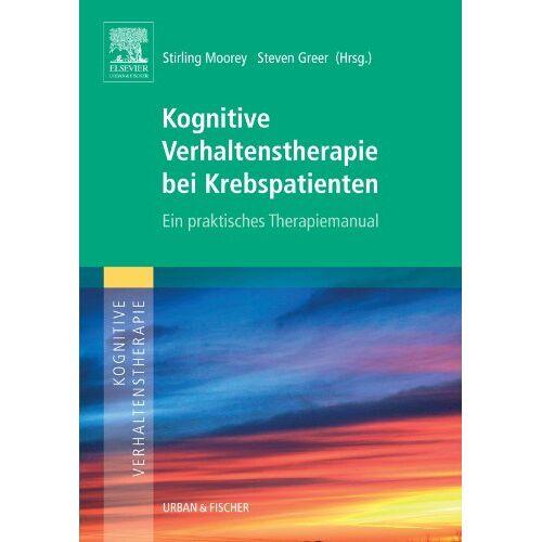 Stirling Moorey - Kognitive Verhaltenstherapie bei Krebspatienten: Ein Praktisches Therapiemanual - Preis vom 24.02.2021 06:00:20 h