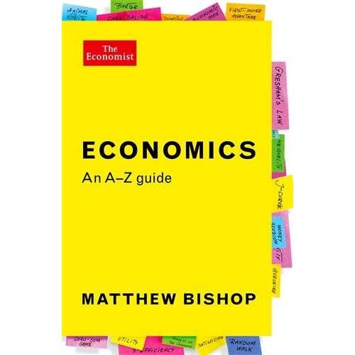 Matthew Bishop - The Economist: Economics: An A-Z Guide - Preis vom 20.09.2019 05:33:19 h