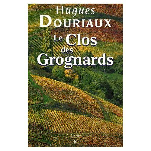 Hugues Douriaux - Les gens de la Paulée, Tome 4 : Le Clos des Grognards - Preis vom 18.04.2021 04:52:10 h