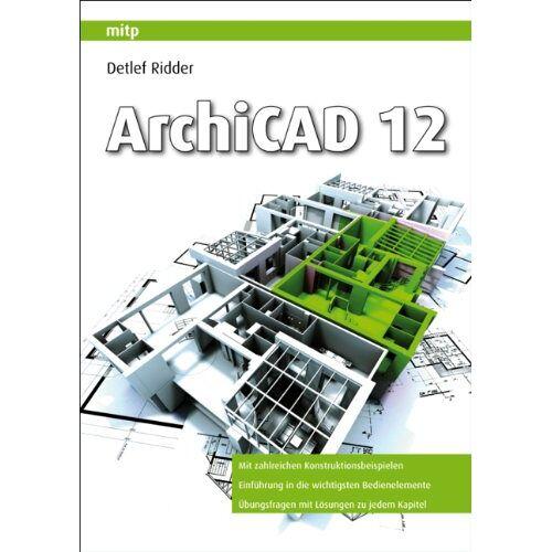 Detlef Ridder - ArchiCAD 12 (mitp Grafik) - Preis vom 21.10.2020 04:49:09 h