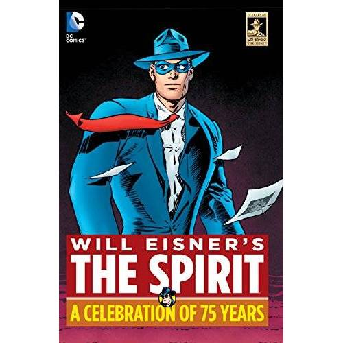 Will Eisner - Will Eisner's The Spirit: A Celebration of 75 Years - Preis vom 22.09.2020 04:46:18 h