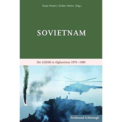 Tanja Penter - Sovietnam: Die UdSSR in Afghanistan 1979 - 1989 - Preis vom 16.04.2021 04:54:32 h