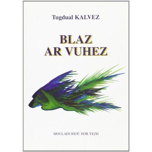 Tugdual Kalvez - Blaz ar vuhez - Preis vom 18.10.2020 04:52:00 h