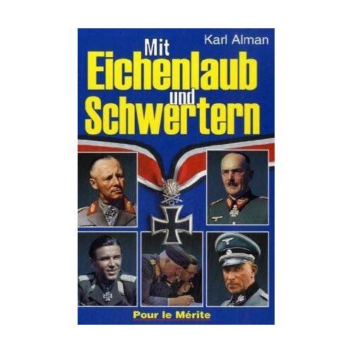 Karl Alman - Mit Eichenlaub und Schwertern - Preis vom 05.05.2021 04:54:13 h