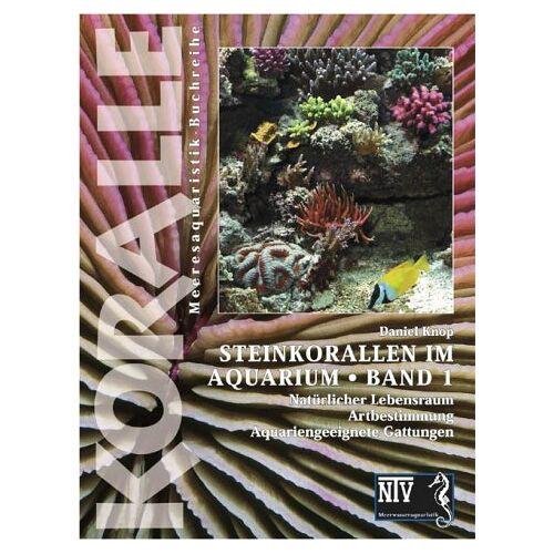 Daniel Knop - Koralle Band 1 - Steinkorallen im Aquarium - Preis vom 18.04.2021 04:52:10 h