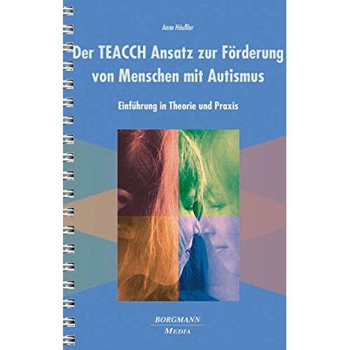 Anne Häußler - Der TEACCH Ansatz zur Förderung von Menschen mit Autismus: Einführung in Theorie und Praxis - Preis vom 06.09.2020 04:54:28 h