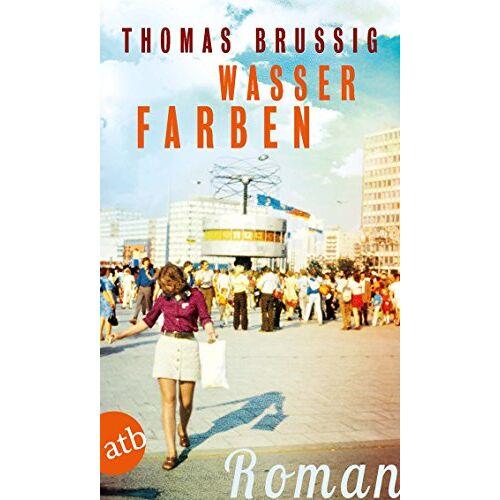 Thomas Brussig - Wasserfarben: Roman - Preis vom 24.01.2020 06:02:04 h