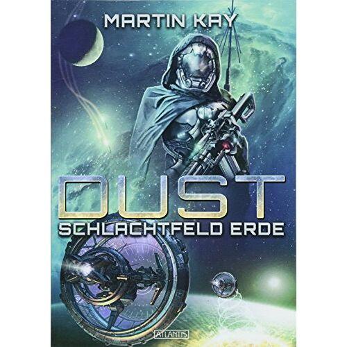 Martin Kay - DUST 5: Schlachtfeld Erde - Preis vom 06.05.2021 04:54:26 h