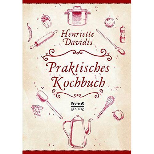 Henriette Davidis - Praktisches Kochbuch - Preis vom 18.04.2021 04:52:10 h