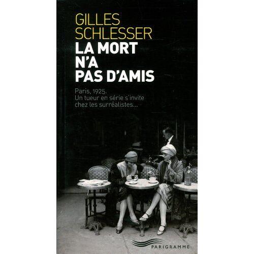 Gilles Schlesser - La mort n'a pas d'amis - Preis vom 21.10.2020 04:49:09 h