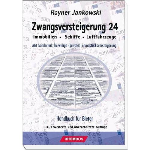 Rayner Jankowski - Zwangsversteigerung 24 - Bieterhandbuch für Zwangsversteigerungen (Immobilien - Schiffe - Luftfahrzeuge) - Preis vom 03.05.2021 04:57:00 h