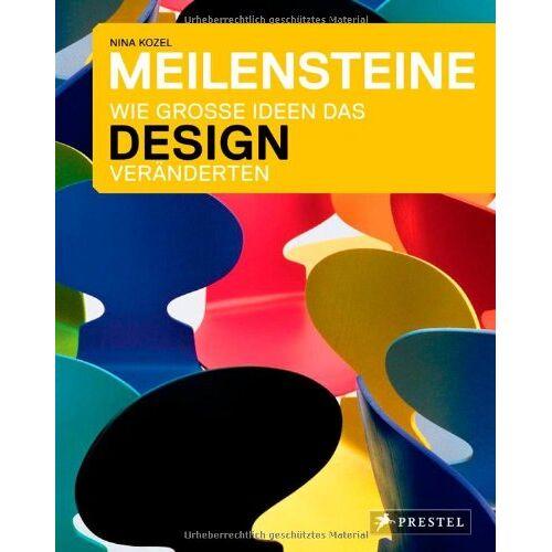 Nina Kozel - Meilensteine - Wie große Ideen das Design veränderten - Preis vom 18.04.2021 04:52:10 h