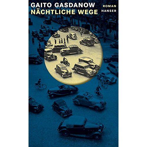 Gaito Gasdanow - Nächtliche Wege - Preis vom 17.01.2021 06:05:38 h