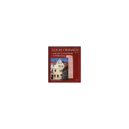 - Lucas Cranach d. Ä. und die Cranachhöfe in Wittenberg - Preis vom 13.05.2021 04:51:36 h
