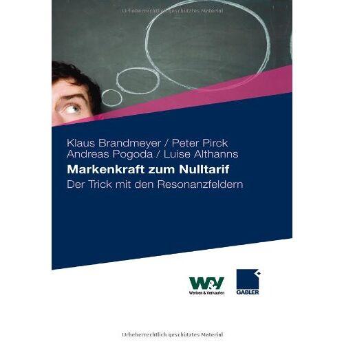 Klaus Brandmeyer - Markenkraft zum Nulltarif: Der Trick mit den Resonanzfeldern - Preis vom 19.10.2020 04:51:53 h