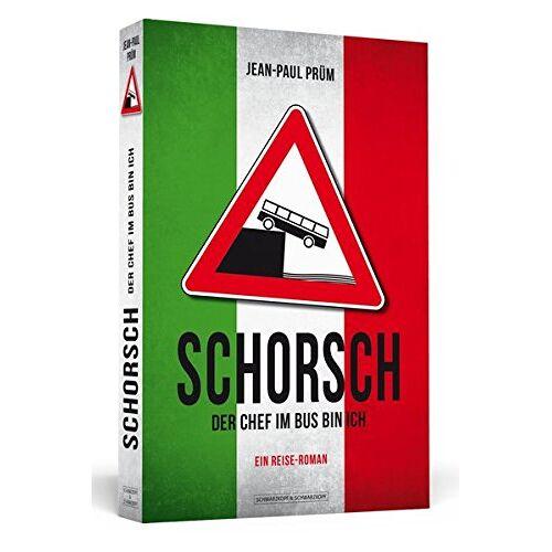 Jean Paul Prüm - Schorsch - Der Chef im Bus bin ich: Ein Reise-Roman - Preis vom 28.02.2021 06:03:40 h