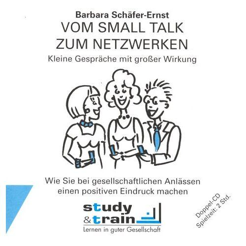 Barbara Schäfer-Ernst - Vom Small Talk zum Netzwerken, 2 Audio-CDs - Preis vom 24.05.2020 05:02:09 h