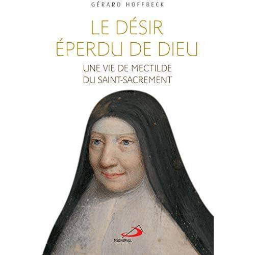 - Le désir éperdu de Dieu : Une vie de Mectilde du Saint-Sacrement - Preis vom 20.10.2020 04:55:35 h