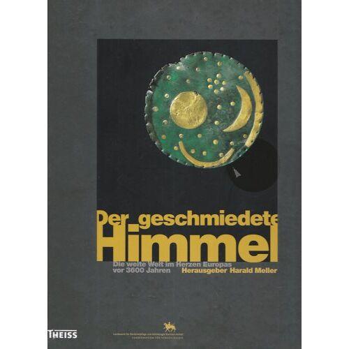 Harald Meller - Der geschmiedete Himmel - Preis vom 24.02.2021 06:00:20 h