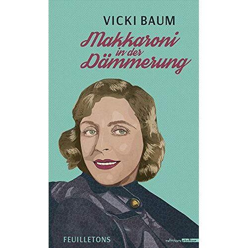 Vicki Baum - Makkaroni in der Dämmerung - Preis vom 08.05.2021 04:52:27 h