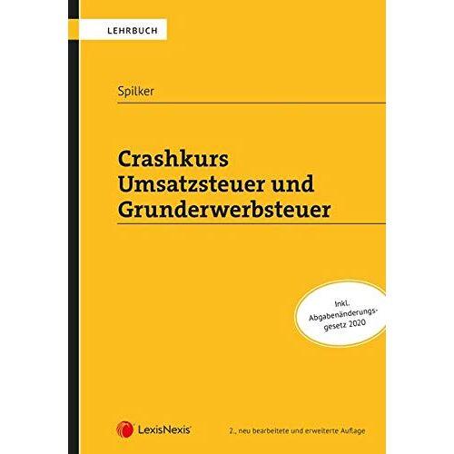 Bettina Spilker - Crashkurs Umsatzsteuer und Grunderwerbsteuer (Lehrbuch) - Preis vom 24.02.2021 06:00:20 h