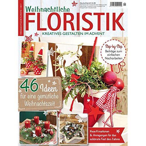 Weihnachtliche Floristik - Weihnachtliche Floristik 1/2017 - Preis vom 20.10.2020 04:55:35 h
