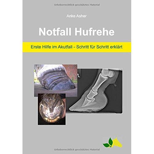 Anke Asher - Notfall Hufrehe: Erste Hilfe im Akutfall - Schritt für Schritt erklärt - Preis vom 18.04.2021 04:52:10 h
