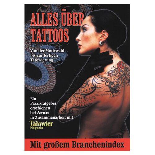- Alles über Tattoos. Von der Motivwahl bis zur fertigen Tätowierung - Preis vom 13.04.2021 04:49:48 h