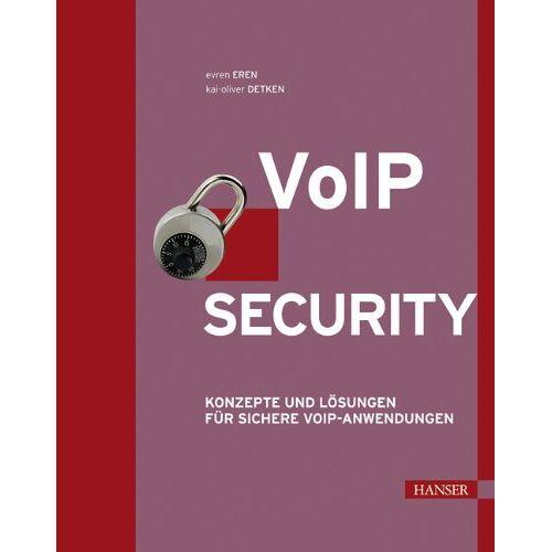 Evren Eren - VoIP Security: Konzepte und Lösungen für sichere VoIP-Kommunikation - Preis vom 25.01.2021 05:57:21 h