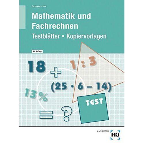 Ulf Bechinger - Mathematik und Fachrechnen - Testblätter/Kopiervorlagen - Preis vom 15.04.2021 04:51:42 h