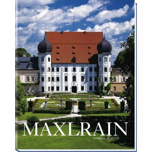 Erich Prinz von Lobkowicz - MAXLRAIN: Lebendige Tradition - Preis vom 11.04.2021 04:47:53 h