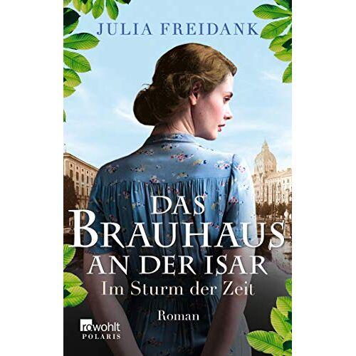 Julia Freidank - Das Brauhaus an der Isar: Im Sturm der Zeit (Die Brauhaus-Saga, Band 2) - Preis vom 19.01.2021 06:03:31 h