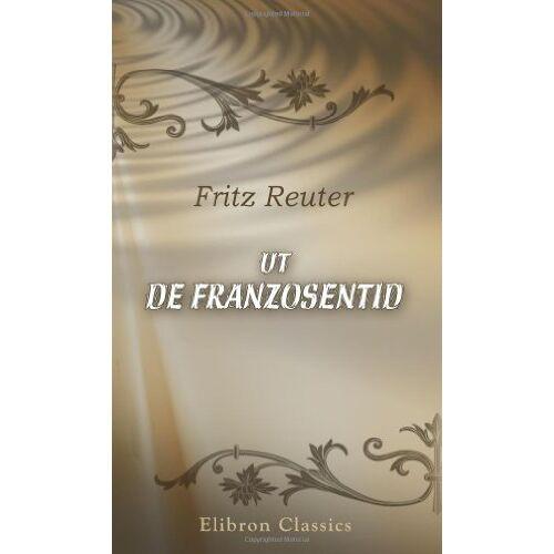 Fritz Reuter - Ut de Franzosentid - Preis vom 21.10.2020 04:49:09 h