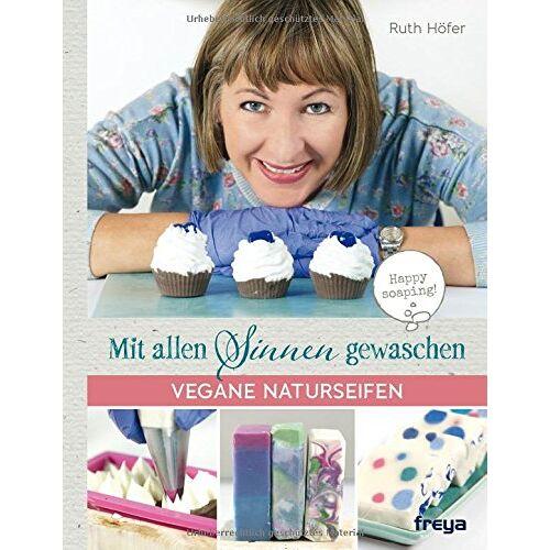 Ruth Höfer - Mit allen Sinnen gewaschen: Vegane Naturseifen - Preis vom 06.09.2020 04:54:28 h