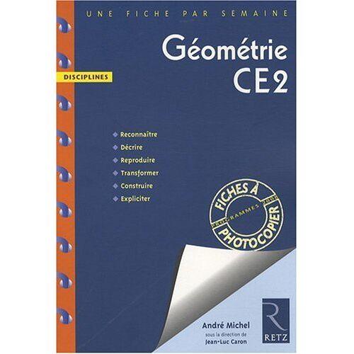 André Michel - Géométrie CE2 : Programmes 2008 - Preis vom 21.10.2020 04:49:09 h