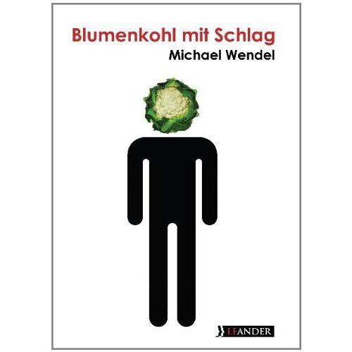 Michael Wendel - Blumenkohl mit Schlag - Preis vom 16.04.2021 04:54:32 h