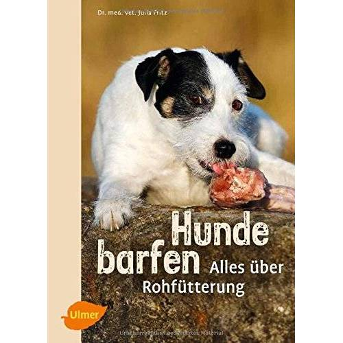Julia Fritz - Hunde barfen: Alles über Rohfütterung - Preis vom 21.10.2020 04:49:09 h