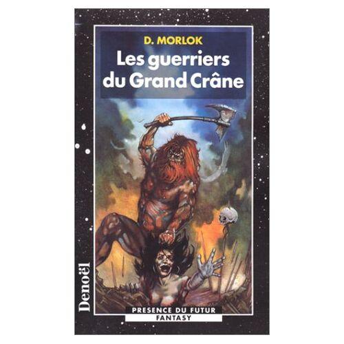 D Morlok - La saga de Shag l'Idiot, Tome 2 : Les guerriers du Grand Crâne (Pdf Etoile) - Preis vom 20.10.2020 04:55:35 h