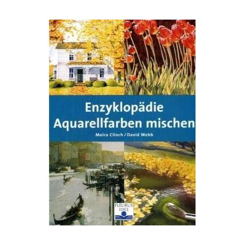 Moira Clinch - Enzyklopädie Aquarellfarben mischen - Preis vom 31.03.2020 04:56:10 h