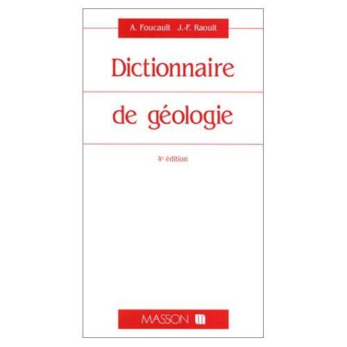 Alain Foucault - DICTIONNAIRE DE GEOLOGIE. 4ème édition (Guides Géologiques) - Preis vom 12.05.2021 04:50:50 h