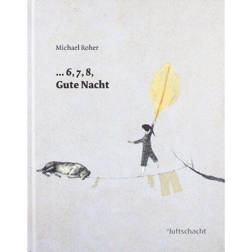 Michael Roher - ... 6, 7, 8 Gute Nacht - Preis vom 27.02.2021 06:04:24 h